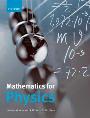 Mathematics for Physics By Woolfson, Michael M./ Woolfson, Malcolm S.