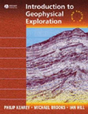 An Introduction to Geophysical Exploration By Kearey, Philip/ Brooks, Michael/ Hill, Ian