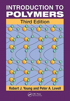 Introduction to Polymers By Young, Robert J./ Lovell, Peter A.