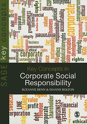 Key Concepts in Corporate Social Responsibility By Benn, Suzanne/ Bolton, Dianne