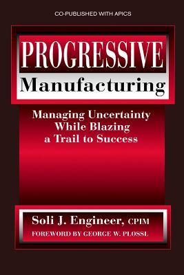 Progressive Manufacturing By Engineer, Soli J.